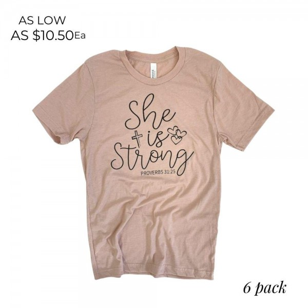 She is Strong Proverbs 31:25 Graphic Tee.  - Printed on a Bella Canvas Brand Tee - Color: Pink - 6 Shirts Per Pack - Sizes: 1:S 2:M 2:L 1:XL - 52% Polyester / 48% Cotton