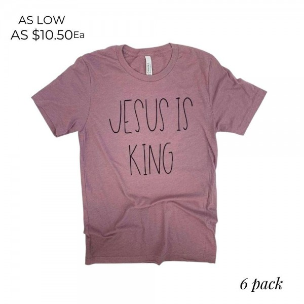 Jesus Is King Graphic Tee.  - Printed on a Bella Canvas Brand Tee - Color: Orchid - 6 Shirts Per Pack - Sizes: 1:S 2:M 2:L 1:XL - 52% Cotton / 48% Polyester