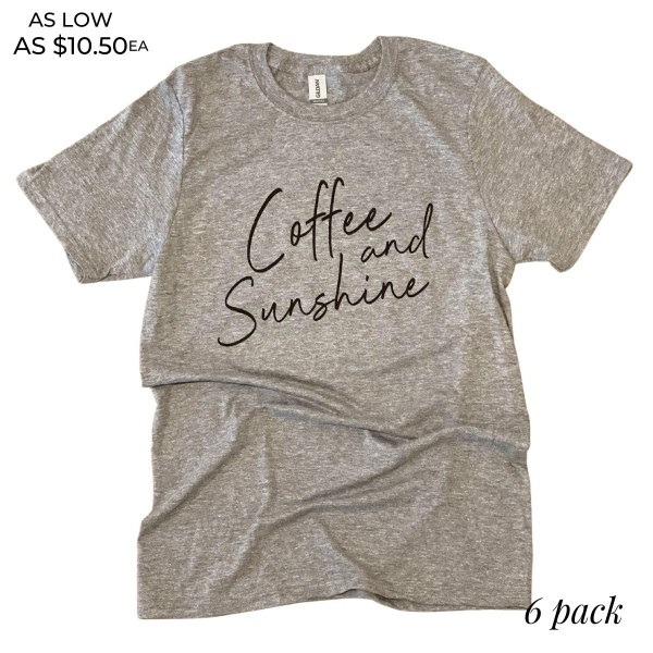 Coffee & Sunshine Graphic Tee.  - Printed on a Gildan Softstyle Brand Tee - Color: Dark Heather Grey  - 6 Shirts Per Pack - Sizes: 1:S 2:M 2:L 1:XL - 65% Polyester / 35% Cotton   * Regularly priced items.