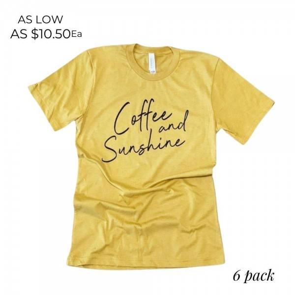 Coffee & Sunshine Graphic Tee.  - Printed on a Bella Canvas Brand Tee - Color: Mustard - 6 Shirts Per Pack - Sizes: 1:S 2:M 2:L 1:XL - 100% Cotton   * Regularly priced items.