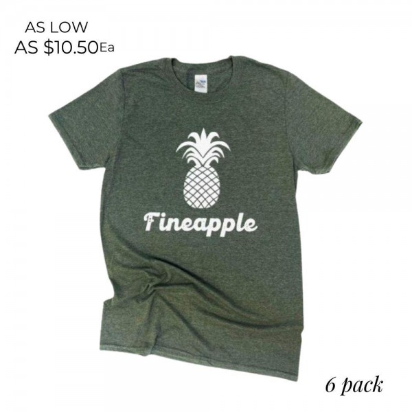 Fineapple Graphic Tee.   - Printed on a Gildan Softstyle Brand Tee - Color: Military Green  - 6 Shirts Per Pack  - Sizes: 1-S / 2-M / 2-L / 1-XL - 65% Polyester / 35% Cotton