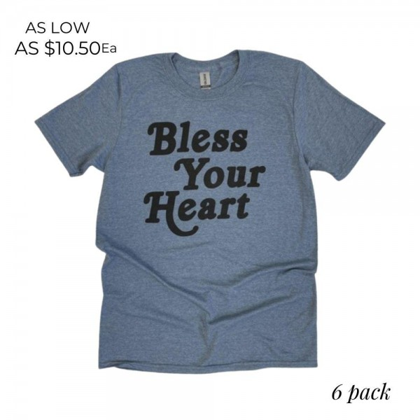 Bless Your Heart Graphic Tee. (6 Pack)  - Printed on a Gildan Softstyle Brand Tee - Color: Grey - 6 Shirts Per Pack - Sizes: 1:S 2:M 2:L 1:XL - 65% Polyester / 35% Cotton
