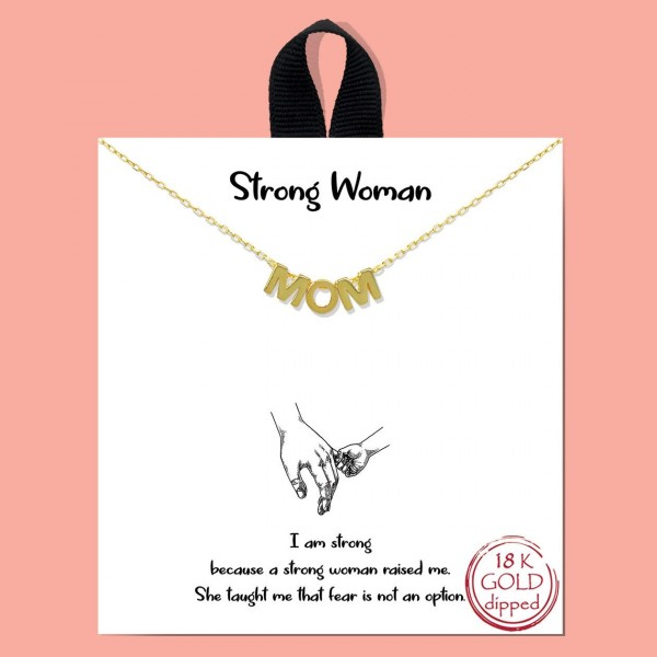 """Short Metal """"Strong Woman"""" Necklace Featuring Gold Letters that Say """"Mom"""".  - Approximately 18"""" in Length - Each Necklace Comes on a Card that Says """"I am strong because a strong woman raised me. She taught me that fear is not an option""""  - Great for Gifts"""