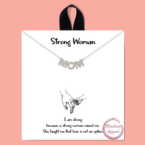 """Short Metal """"Strong Woman"""" Necklace Featuring Siver Letters that Say """"Mom"""".  - Approximately 18"""" in Length - Each Necklace Comes on a Card that Says """"I am strong because a strong woman raised me. She taught me that fear is not an option""""  - Great for Gifts"""