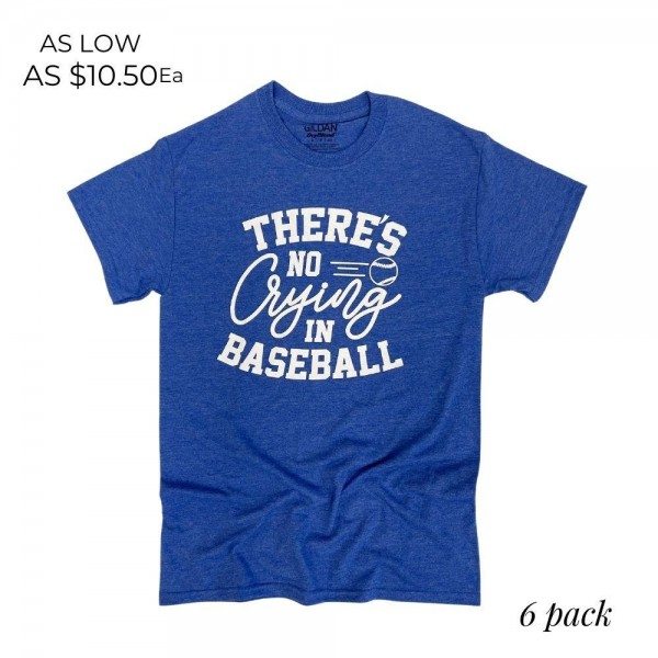 There's No Crying in Baseball Graphic Tee. (6 Pack)  - Printed on a Gildan Softstyle Brand Tee - Color: Heather Royal - 6 Shirts Per Pack - Sizes: 1:S 2:M 2:L 1:XL - 65% Cotton / 35% Polyester