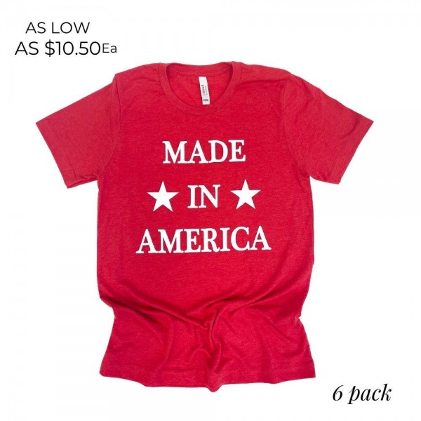 """""""Made in America"""" Patriotic Graphic Tee. (6 Pack)  - Printed on a Bella Canvas Brand Tee - Color: Red - 6 Shirts Per Pack - Sizes: 1:S 2:M 2:L 1:XL - 52% Cotton, 48% Polyester"""