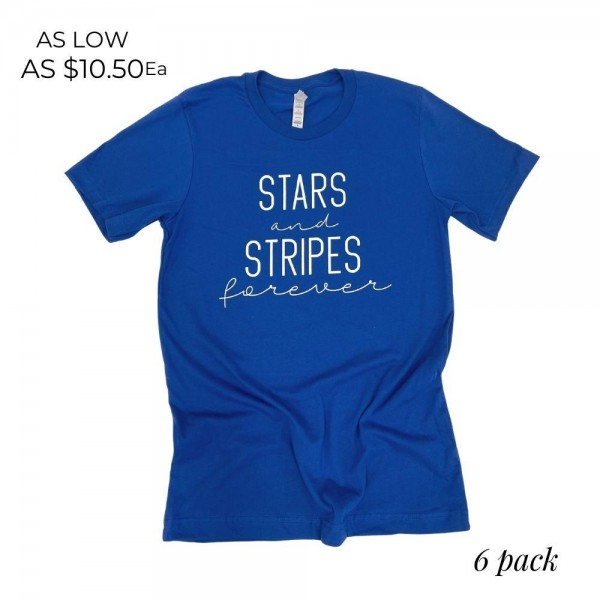Stars and Stripes Forever Patriotic Graphic Tee. (6 Pack)  - Printed on a Bella Canvas Brand Tee - Color: Royal Blue - 6 Shirts Per Pack - Sizes 1-S / 2-M / 2-L / 1-XL - 100% Cotton