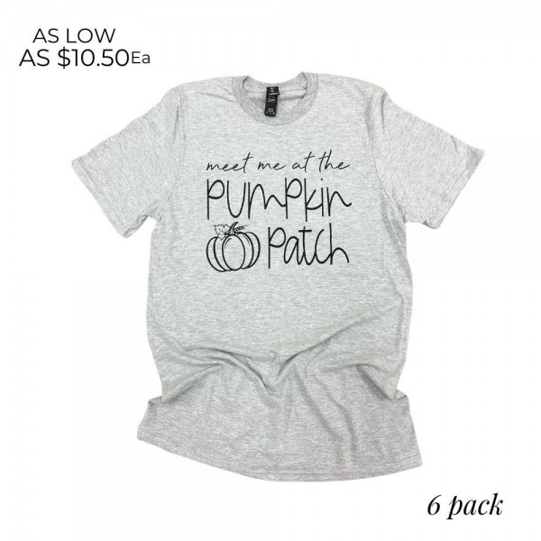 """""""Meet Me at the Pumpkin Patch"""" Graphic Tee. (6 Pack)  - Printed on a Anvil Brand Tee  - Pack Breakdown: 6pcs/pack  - Sizes: 1-S / 2-M / 2-L / 1-XL  - 100% Cotton"""