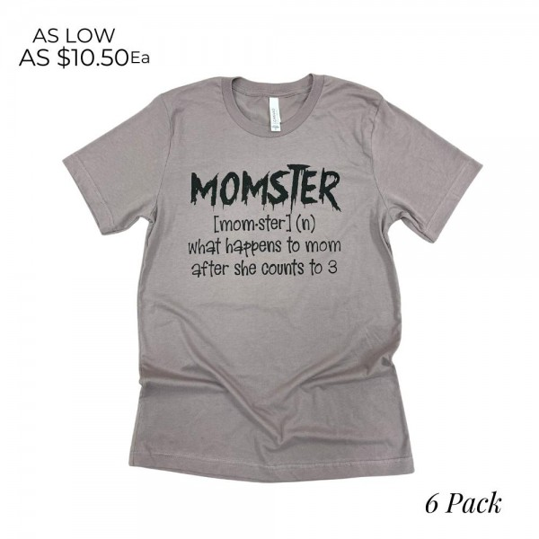 Momster Graphic Tee  -Printed on a Bella Canvas Brand Tee - 6 Shirts Per Pack - Sizes: 1:S 2:M 2:L 1:XL - 100% Cotton