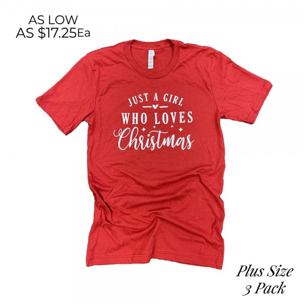 Plus Size Girl Loves Christmas Graphic Tee.  - Printed on a Bella Canvas Brand Tee - 3 Shirts Per Pack - Sizes: 3:2XL - 100% Cotton