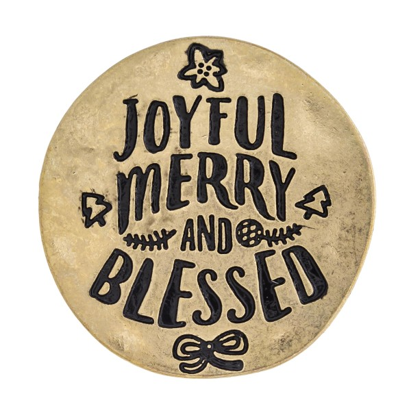"Accessorize your phone grip with this metal Christmas decorative peel and stick charm featuring ""Joyful Merry & Blessed"" engraved details. Approximately 1.5"" in diameter. Fashion charms can also be used for the following:  - Laptops - Refrigerator Magnets - On DIY Home Projects - Car Dashboard - And anywhere you can Imagine"