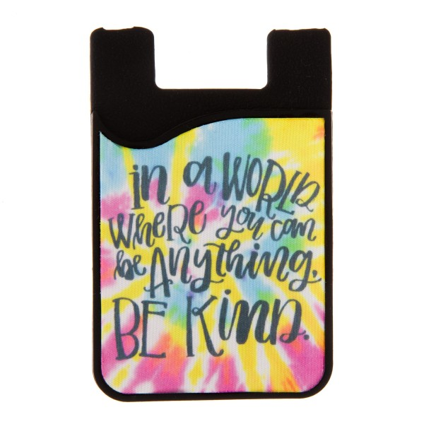 """In a World Where You Can Be Anything, Be Kind"" Printed Tie-Dye Silicone Card Caddy Phone Wallet.  - Holds 2-3 Cards - 3M Self Adhesive Peel & Stick - Universal Fit for Any Phone - Approximately 3"" T x 2"" W"