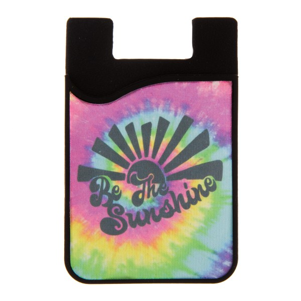 """Be the Sunshine"" Printed Tie-Dye Silicone Card Caddy Phone Wallet.  - Holds 2-3 Cards - 3M Self Adhesive Peel & Stick - Universal Fit for Any Phone - Approximately 3"" T x 2"" W"