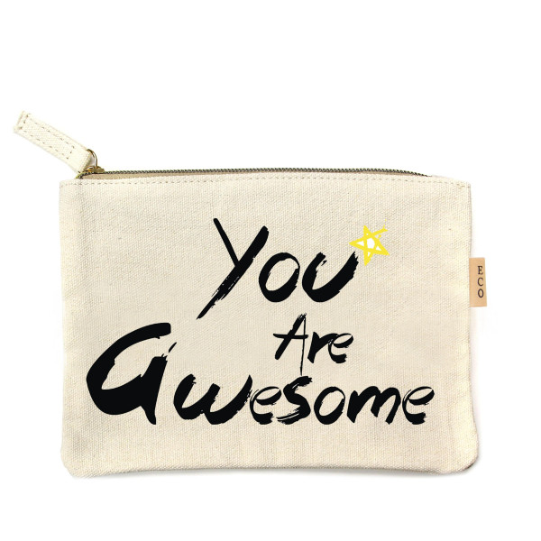 """""""You Are Awesome"""" canvas travel pouch.  - Open lined inside - Zipper closure - Approximately 7"""" W x 6"""" T  - 100% Cotton"""