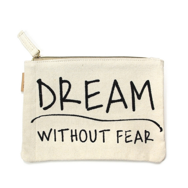 """""""Dream without Fear"""" Canvas Travel Pouch  - Open lined inside - Zipper closure - Approximately 7"""" W x 6"""" T  - 100% Cotton"""