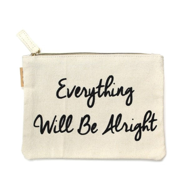"""Everything will be Alright"" canvas travel pouch.  - Open lined inside - Zipper closure - Approximately 7"" W x 6"" T  - 100% Cotton"