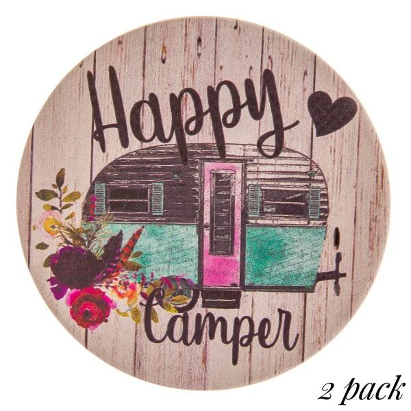 """Happy Camper"" rustic printed car coaster set.  - Pack Breakdown: 2pcs / pack - Approximately 2.5"" in diameter - Ceramic stoneware - Beveled edge for easy removal"