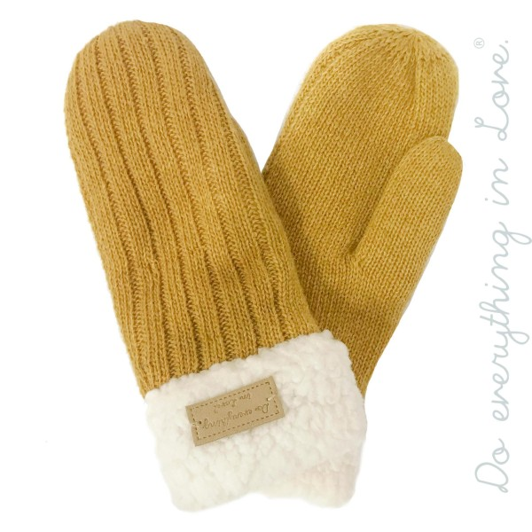 Do everything in Love brand ribbed knit mittens with sherpa lining.  - One size fits most  - 100% Acrylic