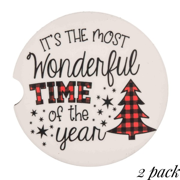 """""""It's the most wonderful time of the year"""" buffalo check printed car coaster set.  - Pack Breakdown: 2pcs / pack - Approximately 2"""" in diameter - Finger slot for easy removal - Condensation absorbing cork"""