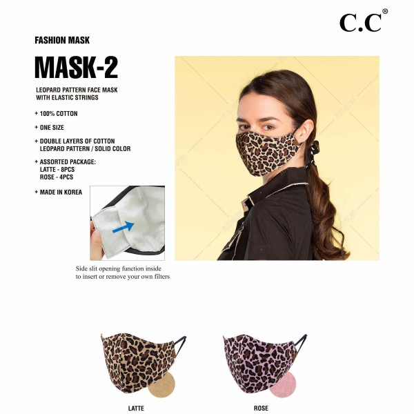 C.C MASK-2-LEOPARD Reusable LEOPARD Print Cloth Face Mask. (12 Pack)  - Machine Wash in Cold - Mild Detergent - Lay Flat to Dry - Do Not Bleach - Reusable Face Mask - These Mask Have NO Filter - One Size Fits Most Adults - Fabric Content: Double Layers of 100% Cotton with Elastic Strings - Pack Breakdown: 12 Mask Per Pack - 8-Latte / 4-Rose  ** These Masks Are Not For Professional Use and Not Medically Rated. These Masks Have No Proven Effectiveness Against Any Viruses. *** ALL Sales Final Due to CDC Recommendations