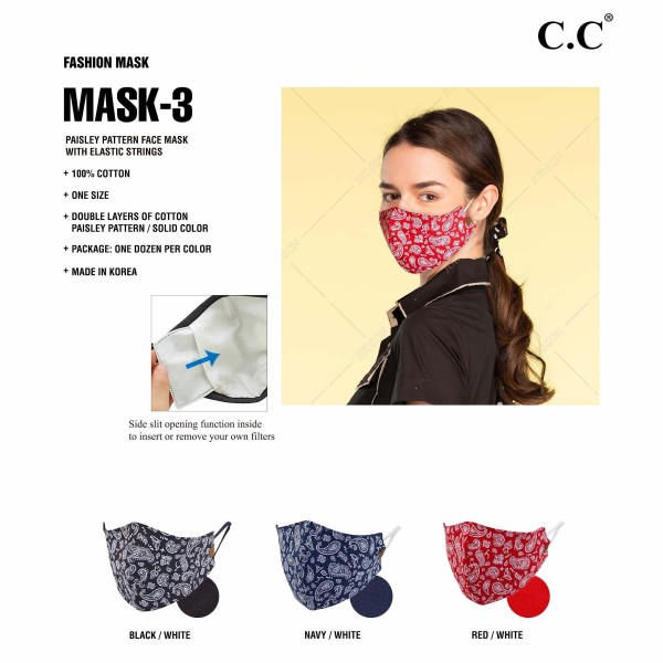 C.C MASK-3-PAISLEY Reusable PAISLEY Bandana Print Cloth Face Mask. (12 Pack)   - Machine Wash in Cold - Mild Detergent - Lay Flat to Dry - Do Not Bleach - Reusable Face Mask - These Mask Have NO Filter - One Size Fits Most Adults - Fabric Content: Double Layers of 100% Cotton with Elastic Strings - Pack Breakdown: 12 Mask Per Pack - 4-Black / 4-Navy / 4-Red  ** These Masks Are Not For Professional Use and Not Medically Rated. These Masks Have No Proven Effectiveness Against Any Viruses. *** ALL Sales Final Due to CDC Recommendations