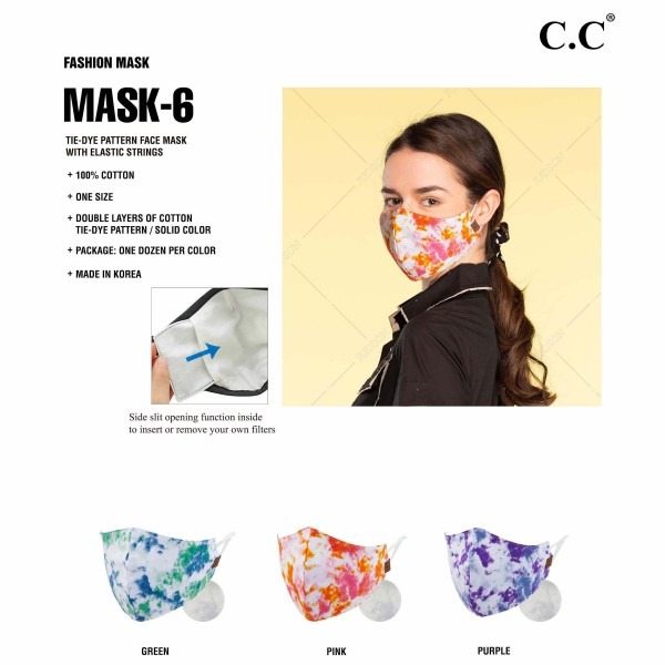 C.C MASK-6-TYE DYE Reusable TIE DYE Cloth Face Mask Dozen Pack - Comes with 4pc of each Color - 3 Colors.  - Machine Wash in Cold - Mild Detergent - Lay Flat to Dry - Do Not Bleach - Reusable Face Mask - These Mask Have NO Filter - One Size Fits Most Adults - Fabric Content: Double Layers of 100% Cotton with Elastic Strings - Pack Breakdown: 12pcs/pack - 4pcs of 3 Colors to a Pack - Pink, Green, Purple   These Masks Are Not For Professional Use and Not Medically Rated. These Masks Have No Proven Effectiveness Against Any Viruses.