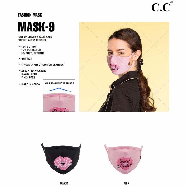 "C.C MASK-9-LIPSTICK Reusable ""OUT OF LIPSTICK"" Cloth Face Mask. (12 Pack)   - Machine Wash in Cold - Mild Detergent - Lay Flat to Dry - Do Not Bleach - Reusable Face Mask - These Mask Have NO Filter - One Size Fits Most Adults - Fabric Content: Single Layer of Cotton Spandex - Pack Breakdown: 12 Mask Per Pack - 6-Pink / 6-Black   ** These Masks Are Not For Professional Use and Not Medically Rated. These Masks Have No Proven Effectiveness Against Any Viruses. *** ALL Sales Final Due to CDC Recommendations"