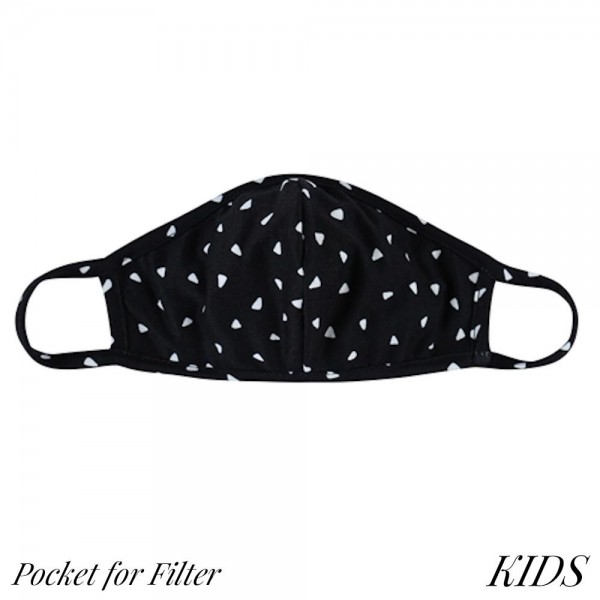 KIDS Reusable Triangle Print T-Shirt Cloth Face Mask with Seam & Filter Insert.  - Machine Wash in Cold - Mild Detergent - Lay Flat to Dry - Do Not Bleach - Reusable Face Mask - These Mask have NO Filter - Insert for Filter - One Size Fits Most KIDS (AGES 5-11) - Exterior Material: 95% Polyester / 5% Spandex - Interior Material: Cotton Blend in Ivory or White  ** These Masks Are Not For Professional Use and Not Medically Rated. These Masks Have No Proven Effectiveness Against Any Viruses. *** ALL Sales Final Due to CDC Recommendations