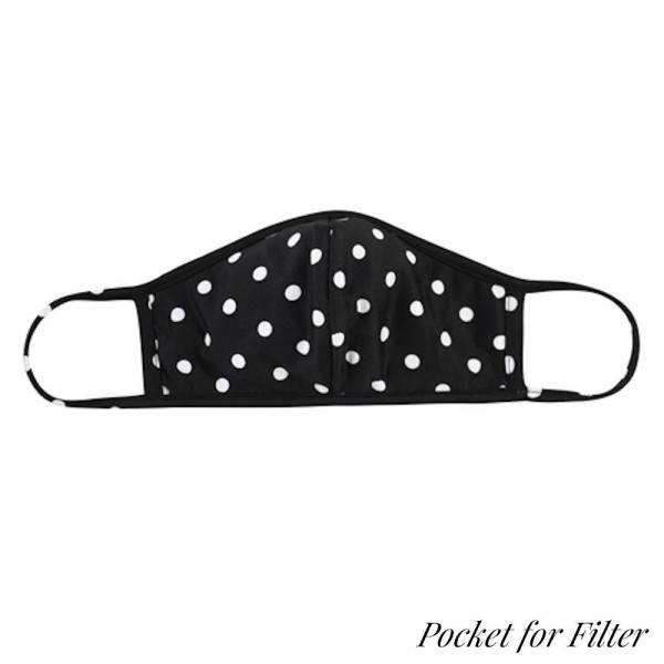 ADULTS Reusable Polka Dot T-Shirt Cloth Face Mask with Seam & Filter Insert.  - Machine Wash in Cold - Mild Detergent - Lay Flat to Dry - Do Not Bleach - Reusable Face Mask - These Mask have NO Filter - Insert for Filter - One Size Fits Most Adults - Exterior Material: 95% Polyester / 5% Spandex - Interior Material: Cotton Blend in Ivory or White  These Masks Are Not For Professional Use and Not Medically Rated. These Masks Have No Proven Effectiveness Against Any Viruses.