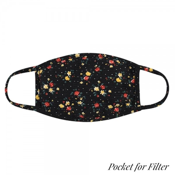 Adults Reusable Floral Print T-Shirt Cloth Face Mask with Filter Insert.  - Machine Wash in Cold - Mild Detergent - Lay Flat to Dry - Do Not Bleach - Reusable Face Mask - These Mask Have NO Filter - Insert for Filter - One Size Fits Most Adults - Exterior Material: 95% Polyester / 5% Spandex - Interior Material: Cotton Blend in Ivory or White  These Mask Are Not For Professional Use and Not Medically Rated. These Mask Has No Proven Effectiveness Against Any Viruses.