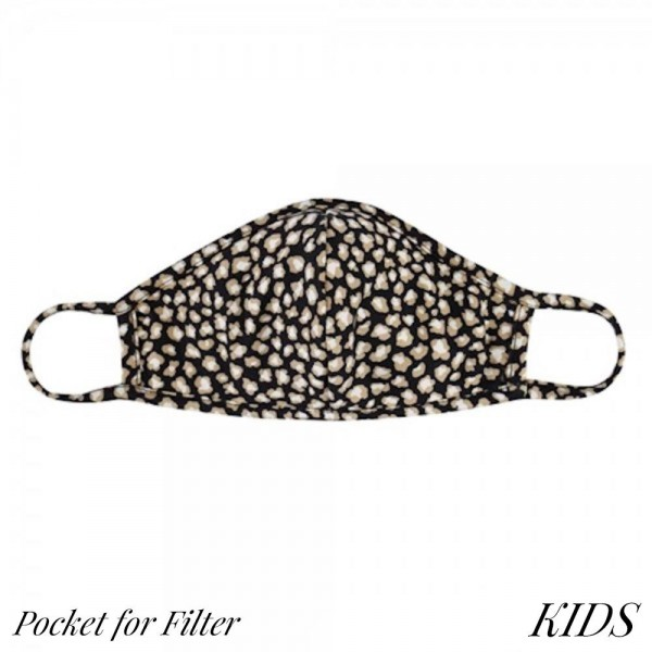 KIDS Reusable Tiny Leopard Print T-Shirt Cloth Face Mask with Seam & Filter Insert.  - Machine Wash in Cold - Mild Detergent - Lay Flat to Dry - Do Not Bleach - Washable & Reusable  - These Mask have NO Filter - Insert for Filter (Filter Not Included) - Filter Sold Separately** - One Size Fits Most KIDS (AGES 5-11) - Exterior Material: 95% Polyester / 5% Spandex - Interior Material: Cotton Blend in Ivory or White  ** These Masks Are Not For Professional Use and Not Medically Rated. These Masks Have No Proven Effectiveness Against Any Viruses. *** ALL Sales Final Due to CDC Recommendations