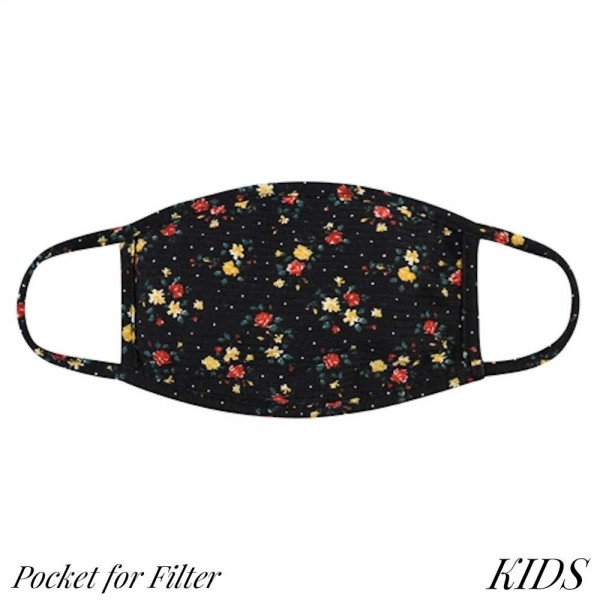KIDS Reusable Floral Print T-Shirt Cloth Face Mask with Filter Insert.  - Machine Wash in Cold - Mild Detergent - Lay Flat to Dry - Do Not Bleach - Washable & Reusable Face Mask - Insert for Filter (Filter Not Included) - One Size Fits Most KIDS (Ages 5-11) - Exterior Material: 95% Polyester / 5% Spandex - Interior Material: Cotton Blend in Ivory or White  ** Filter Sold Separately. ** These Mask Are Not For Professional Use and Not Medically Rated. These Mask Has No Proven Effectiveness Against Any Viruses. *** ALL Sales Final Due to CDC Recommendations