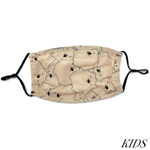 Do everything in Love Brand KIDS Adjustable Bear Print Fashion Face Mask.  - Non-Medical - Adjustable Ear Loops - Washable & Reusable - Wash After Each Use - Double Layer Fabric - NO Filter  - Blocks against Sunlight / Dust / Etc - One size fits most Kids (5-11)  *** ALL Sales Final Due to CDC Recommendations