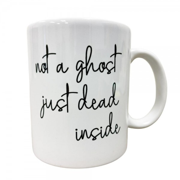 """""""Not A Ghost"""" Mug   - Printed on both sides  - Ceramic  - Holds up to 11 fl oz."""