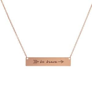 "Inspirational Bar Necklace.  - Be Brave - Pendant 1.5""  - Approximately 16"" Long"