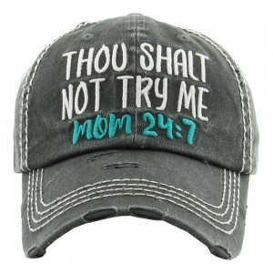 """Vintage, distressed baseball cap featuring """"Thou Shall Not Try Me, Mom 24:7"""" embroidered detail.  - One size fits most  - Adjustable velcro closure - 100% Cotton"""
