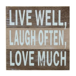 """Distressed wooden decor that reads """"Live Well, Laugh Often, Love More."""" Measures approximately 7"""" x 7""""."""