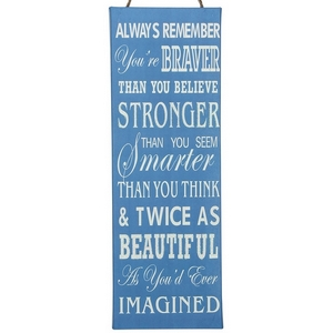"""Blue canvas wall decor with a jute hanging rope, that reads """"Always remember, You're braver than you believe, Stronger than you seem, Smarter than you think & twice as beautiful as you'd ever imagined."""" Measures approximately 4"""" x 11.75""""."""