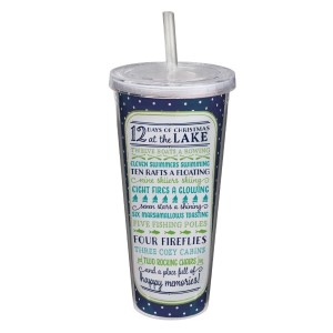 """""""12 Days of Christmas at the Lake"""" sipper cup is double wall insulated, BPA free, holds 22oz of liquid and comes with lid and straw. All artwork and lyrics are copyrighted."""