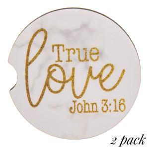 """True Love. John 3:16"" printed car coaster set.   - Pack Breakdown: 2pcs / pack - Approximately 2"" in diameter - Finger slot for easy removal - Condensation absorbing cork"