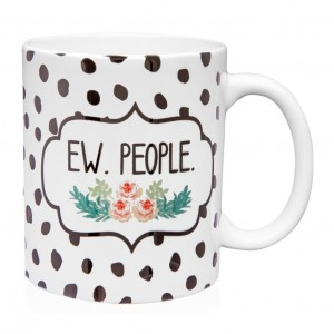 """Ceramic mug that has the phrase """"Ew. People. """" printed on both sides with polka dot accents and floral details.  - Holds up to 8 fl oz"""