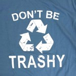 Wholesale dusty Blue Bella Canvas Brand Don t Be Trashy Printed Boutique Graphic